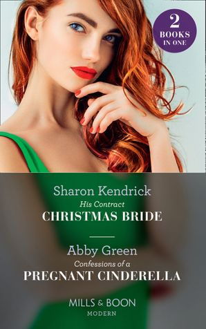 his-contract-christmas-bride-confessions-of-a-pregnant-cinderella-his-contract-christmas-bride-confessions-of-a-pregnant-cinderella-mills-and-boon-modern