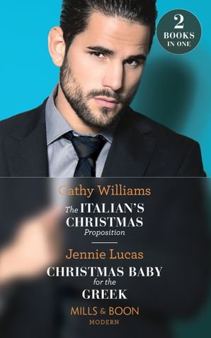 The Italian's Christmas Proposition / Christmas Baby For The Greek: The Italian's Christmas Proposition / Christmas Baby for the Greek (Mills & Boon Modern) Paperback  by Cathy Williams