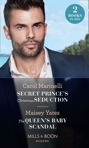 Secret Prince's Christmas Seduction / The Queen's Baby Scandal: Secret Prince's Christmas Seduction / The Queen's Baby Scandal (Mills & Boon Modern) Paperback  by