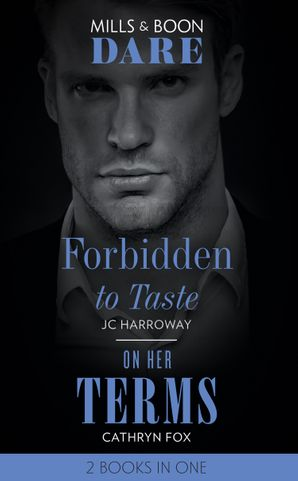 Forbidden To Taste: Forbidden to Taste (Billionaire Bachelors) / On Her Terms (Dare) Paperback  by JC Harroway
