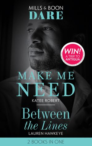 Make Me Need / Between The Lines: Make Me Need (The Make Me Series) / Between the Lines (Dare)