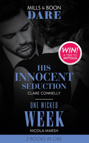 His Innocent Seduction / One Wicked Week: His Innocent Seduction (Guilty as Sin) / One Wicked Week (Dare) (Guilty as Sin)