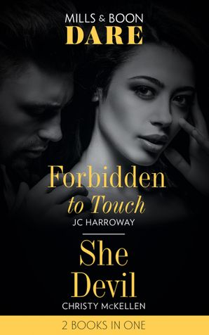 Forbidden To Touch: Forbidden to Touch (Billionaire Bachelors) / She Devil (Sexy Little Secrets) (Dare) (Billionaire Bachelors) Paperback  by JC Harroway