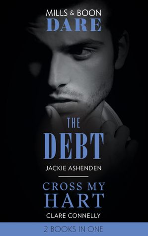 The Debt / Cross My Hart: The Debt (The Billionaires Club) / Cross My Hart (Dare) Paperback  by Jackie Ashenden