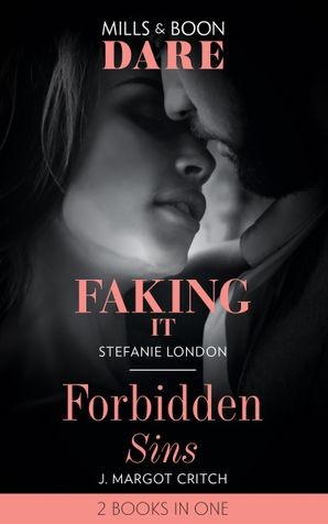 Faking It / Forbidden Sins: Faking It (Close Quarters) / Forbidden Sins (Sin City Brotherhood) (Dare) Paperback  by Stefanie London