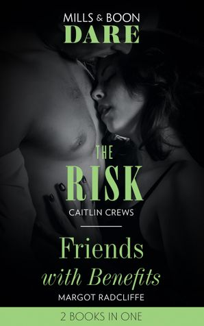 The Risk / Friends With Benefits: The Risk (The Billionaires Club) / Friends with Benefits (Dare) Paperback  by Caitlin Crews