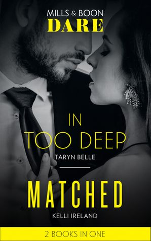 In Too Deep / Matched: In Too Deep (Tropical Heat) / Matched (Dare) Paperback  by Taryn Belle