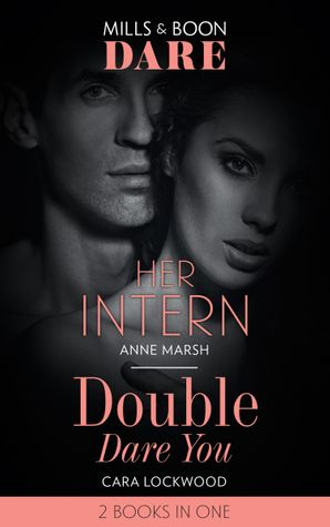Her Intern: Her Intern / Double Dare You (Dare) Paperback  by Anne Marsh