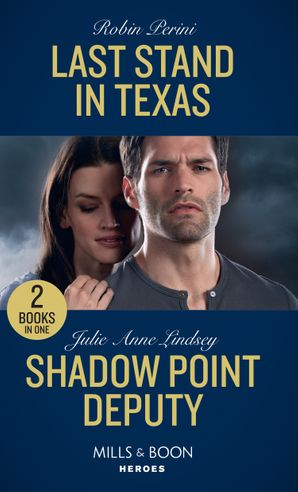 Last Stand In Texas: Last Stand in Texas / Shadow Point Deputy (Mills & Boon Heroes) Paperback  by Robin Perini