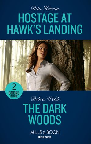 Hostage At Hawk's Landing: Hostage at Hawk's Landing / The Dark Woods (A Winchester, Tennessee Thriller) (Mills & Boon Heroes) Paperback  by Rita Herron
