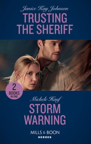 Trusting The Sheriff: Trusting the Sheriff / Storm Warning (Mills & Boon Heroes) Paperback  by Janice Kay Johnson