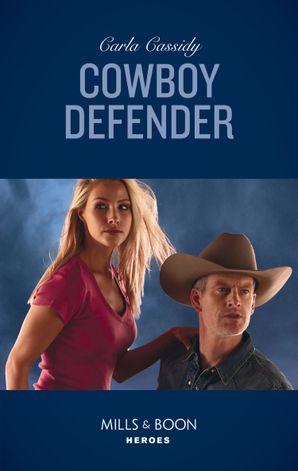 Cowboy Defender Paperback  by Carla Cassidy