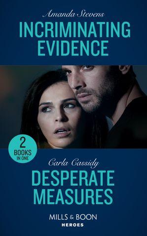 Incriminating Evidence: Incriminating Evidence / Desperate Measures (Mills & Boon Heroes) Paperback  by Amanda Stevens