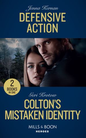 Defensive Action: Defensive Action (Protectors at Heart) / Colton's Mistaken Identity (The Coltons of Roaring Springs) (Mills & Boon Heroes) Paperback  by Jenna Kernan