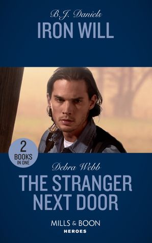 Iron Will / The Stranger Next Door: Iron Will / The Stranger Next Door (A Winchester, Tennessee Thriller) (Mills & Boon Heroes) Paperback  by B.J. Daniels