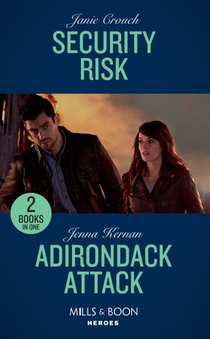 Security Risk: Security Risk (The Risk Series: A Bree and Tanner Thriller) / Adirondack Attack (Protectors at Heart) (Mills & Boon Heroes) Paperback  by Janie Crouch