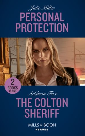 Personal Protection: Personal Protection / The Colton Sheriff (The Coltons of Roaring Springs) (Mills & Boon Heroes) Paperback  by