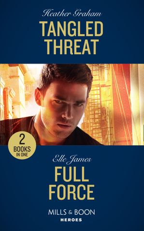 Tangled Threat: Tangled Threat / Full Force (Declan's Defenders) (Mills & Boon Heroes) Paperback  by Heather Graham