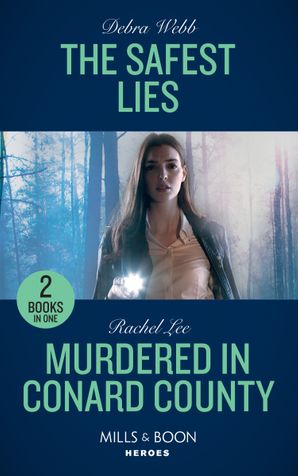 The Safest Lies: The Safest Lies (A Winchester, Tennessee Thriller) / Murdered in Conard County (Conard County: The Next Generation) (Mills & Boon Heroes) Paperback  by Debra Webb