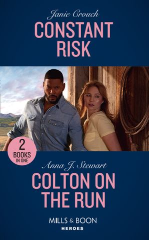 Constant Risk: Constant Risk (The Risk Series: A Bree and Tanner Thriller) / Colton on the Run (The Coltons of Roaring Springs) (Mills & Boon Heroes) Paperback  by Janie Crouch