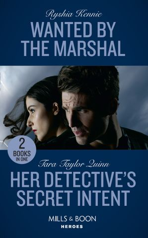 Wanted By The Marshal: Wanted by the Marshal (American Armor) / Her Detective's Secret Intent (Where Secrets are Safe) (Mills & Boon Heroes) Paperback  by Ryshia Kennie