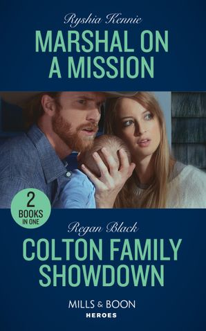 Marshal On A Mission: Marshal on a Mission (American Armor) / Colton Family Showdown (The Coltons of Roaring Springs) (Mills & Boon Heroes) Paperback  by Ryshia Kennie