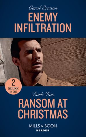Enemy Infiltration: Enemy Infiltration (Red, White and Built: Delta Force Deliverance) / Ransom at Christmas (Rushing Creek Crime Spree) (Mills & Boon Heroes) Paperback  by Carol Ericson