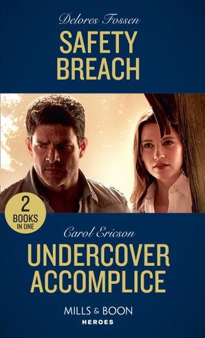 Safety Breach / Undercover Accomplice: Safety Breach / Undercover Accomplice (Red, White and Built: Delta Force Deliverance) (Mills & Boon Heroes) Paperback  by Delores Fossen