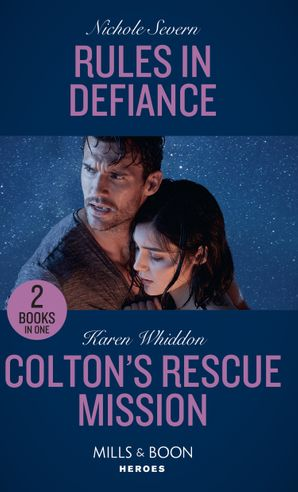 Rules In Defiance / Colton's Rescue Mission: Rules in Defiance (Blackhawk Security) / Colton's Rescue Mission (The Coltons of Mustang Valley) (Mills & Boon Heroes) Paperback  by Nichole Severn