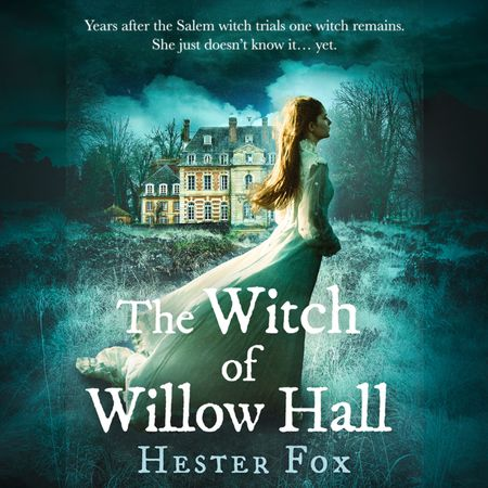 The Witch Of Willow Hall - Hester Fox, Read by Lauren Ezzo