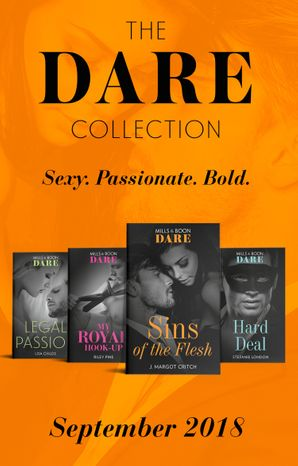 The Dare Collection September 2018: My Royal Hook-Up / Sins of the Flesh / Hard Deal / Legal Passion (Mills & Boon Collections) Paperback  by