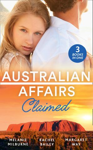 Australian Affairs: Claimed: Dr Chandler's Sleeping Beauty / Countering His Claim / Australia's Maverick Millionaire Paperback  by Melanie Milburne