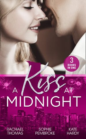 A Kiss At Midnight: New Year at the Boss's Bidding / Slow Dance with the Best Man / The Greek Doctor's New-Year Baby Paperback  by Rachael Thomas