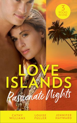 Love Islands: Passionate Nights: The Wedding Night Debt / A Deal Sealed by Passion / Carrying the King's Pride (Kingdoms & Crowns) Paperback  by Cathy Williams