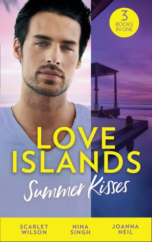 Love Islands: Summer Kisses: The Doctor She Left Behind / Miss Prim and the Maverick Millionaire / Her Holiday Miracle Paperback  by Scarlet Wilson