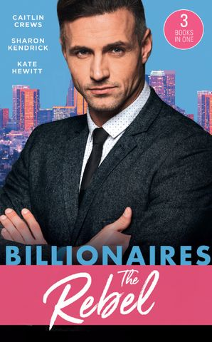 Billionaires: The Rebel: The Return of the Di Sione Wife (The Billionaire's Legacy) / Di Sione's Virgin Mistress (The Billionaire's Legacy) / A Di Sione for the Greek's Pleasure (The Billionaire's Legacy) Paperback  by Caitlin Crews
