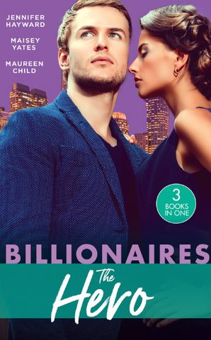 Billionaires: The Hero: A Deal for the Di Sione Ring (The Billionaire's Legacy) / The Last Di Sione Claims His Prize (The Billionaire's Legacy) / The Baby Inheritance Paperback  by Jennifer Hayward