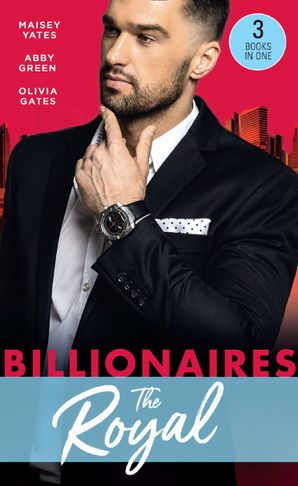 Billionaires: The Royal: The Queen's New Year Secret / Awakened by Her Desert Captor / Twin Heirs to His Throne Paperback  by Maisey Yates