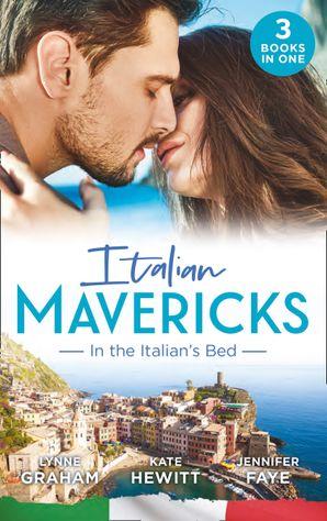 Italian Mavericks : In The Italian's Bed: Leonetti's Housekeeper Bride / Inherited by Ferranti / Best Man for the Bridesmaid Paperback  by Lynne Graham
