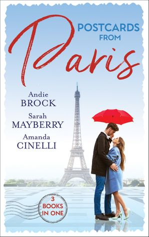 Postcards From Paris: Bound by His Desert Diamond / Amorous Liaisons / The Secret to Marrying Marchesi Paperback  by Andie Brock