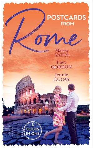 Postcards From Rome: The Italian's Pregnant Virgin / A Proposal from the Italian Count / A Ring for Vincenzo's Heir Paperback  by Maisey Yates