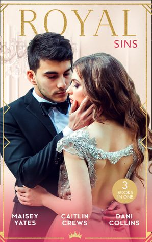 Royal Sins: Bound to the Warrior King / Protecting the Desert Heir / Pursued by the Desert Prince Paperback  by Maisey Yates