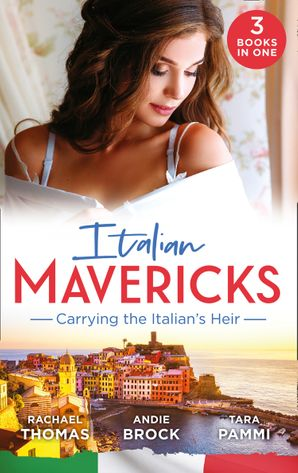 Italian Mavericks: Carrying The Italian's Heir: Married for the Italian's Heir / The Last Heir of Monterrato / The Surprise Conti Child Paperback  by Rachael Thomas