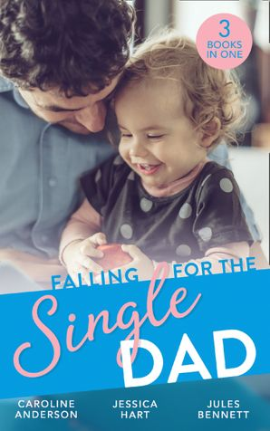 Falling For The Single Dad: Caring for His Baby (Heart to Heart) / Barefoot Bride / The Cowboy's Second-Chance Family Paperback  by Caroline Anderson