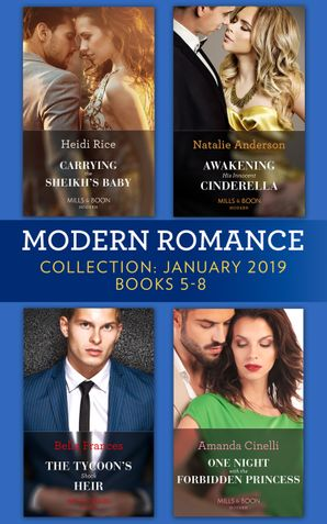 modern-romance-january-books-5-8-awakening-his-innocent-cinderella-carrying-the-sheikhs-baby-the-tycoons-shock-heir-one-night-with-the-forbidden-princess-mills-and-boon-collections