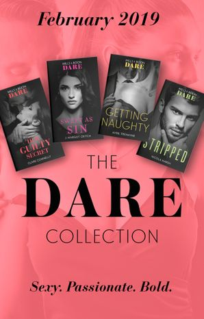 The Dare Collection February 2019: Her Guilty Secret (Guilty as Sin) / Stripped / Sweet as Sin / Getting Naughty (Mills & Boon Collections) Paperback  by Clare Connelly