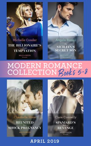 Modern Romance April Books 5-8: Spaniard's Baby of Revenge / Reunited by a Shock Pregnancy / The Sicilian's Secret Son / The Billionaire's Virgin Temptation (Mills & Boon Collections)