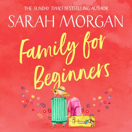 Family For Beginners - Sarah Morgan, Read by Katherine Fenton