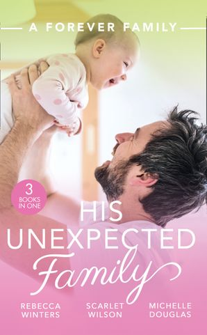 A Forever Family: His Unexpected Family: A Marriage Made in Italy / The Boy Who Made Them Love Again / The Cattleman's Ready-Made Family Paperback  by Rebecca Winters