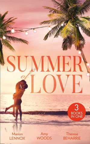 Summer Of Love: His Cinderella Heiress / An Officer and Her Gentleman / The Millionaire's Redemption Paperback  by Marion Lennox